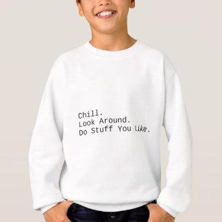 Chill. Look Around. Sweatshirt