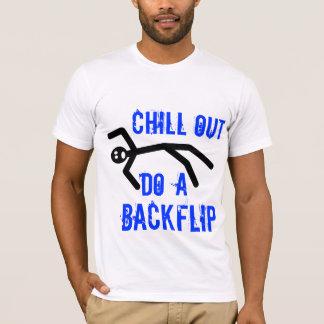 Chill out, do a backflip T-Shirt