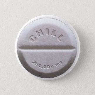 Chill Pill 6 Cm Round Badge