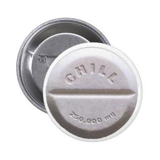 Chill Pill 6 Cm Round Badge