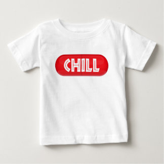 Chill Pill Baby T-Shirt