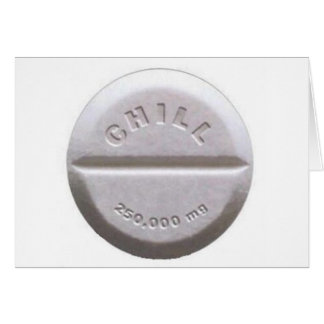 Chill Pill Greeting Cards