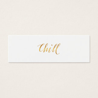 Chill Quote Faux Gold Foil Quotes Sparkly Funny Mini Business Card