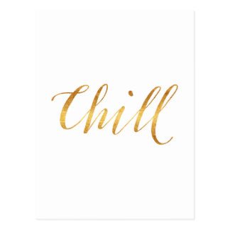 Chill Quote Faux Gold Foil Quotes Sparkly Funny Postcard