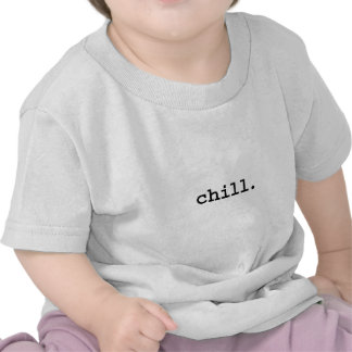 chill. tee shirts