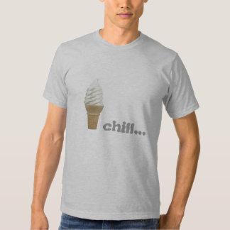 Chill... Tshirts