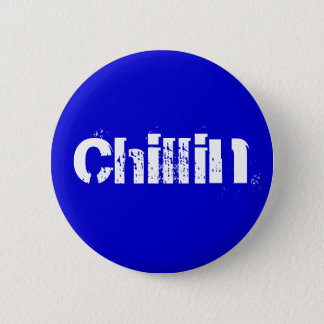 Chillin 6 Cm Round Badge
