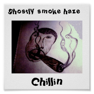 chillin, ghostly smoke haze print