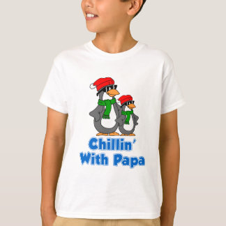 Chillin With Papa T-Shirt
