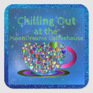 Chilling Out at the MoonDreams Coffeehouse Square Sticker