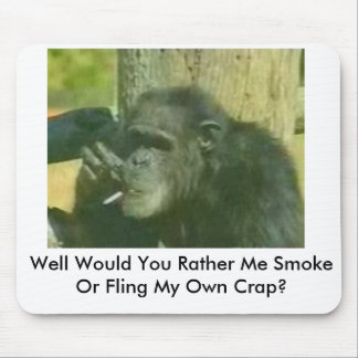 chimp-with-smoking-problem, Well Would You Rath... Mouse Pad