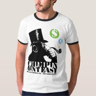 Chimpin' Aint Easy T-Shirt