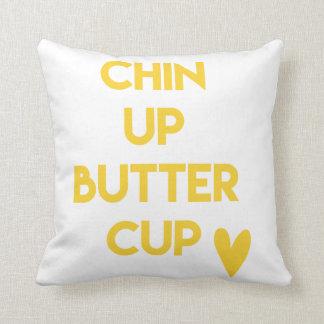 Chin up buttercup | Fun Motivational Cushion