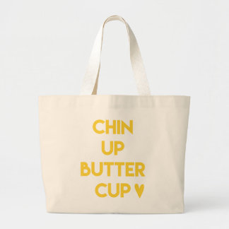 Chin up buttercup | Fun Motivational Large Tote Bag