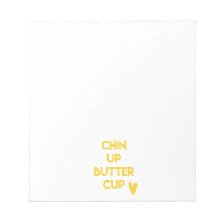 Chin up buttercup | Fun Motivational Notepad