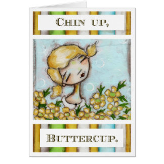Chin Up, Buttercup - Greeting Card