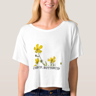 Chin Up, Buttercup Tee