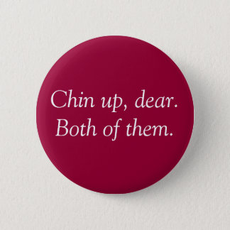 """""""Chin Up"""" Button"""
