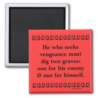 Chinese proverb on problem of revenge square magnet