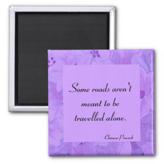 Chinese Proverb - Some roads Magnet