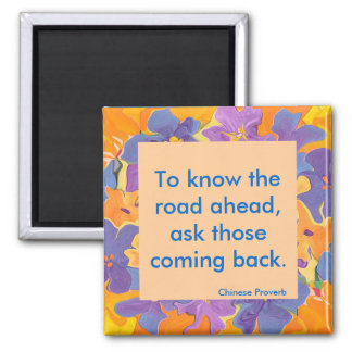 Chinese proverb to know the road ahead, ask magnet