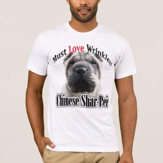 Chinese Shar-Pei Must Love Wrinkles T-Shirt
