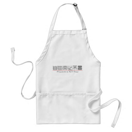 Chinese word for Freedom is NOT Free 10322_0.pdf Apron