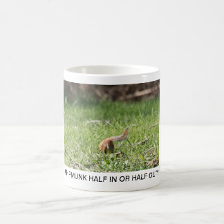 CHIPMUNK HALF IN OR HALF OUT? COFFEE MUG