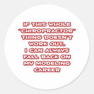 Chiropractor Humor ... Modeling Career Round Sticker