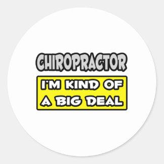 Chiropractor .. I'm Kind of a Big Deal Round Sticker