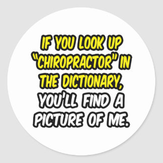 Chiropractor In Dictionary...My Picture Round Sticker