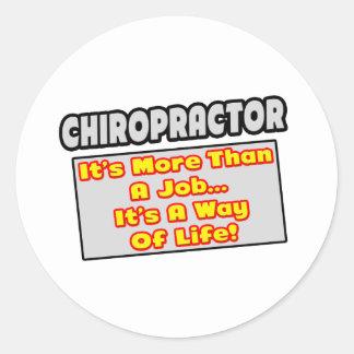 Chiropractor...More Than Job, Way of Life Round Sticker