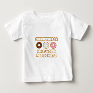 Chiropractor .. Will Work For Donuts Baby T-Shirt