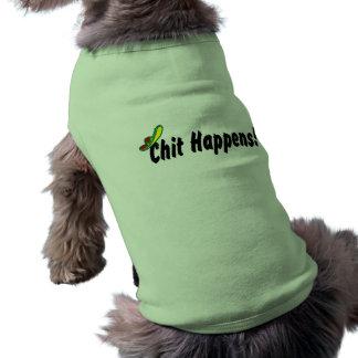 Chit Happens Dog Tshirt