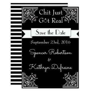 """Chit Just Got Real """"Save the Date"""" Wedding Card"""
