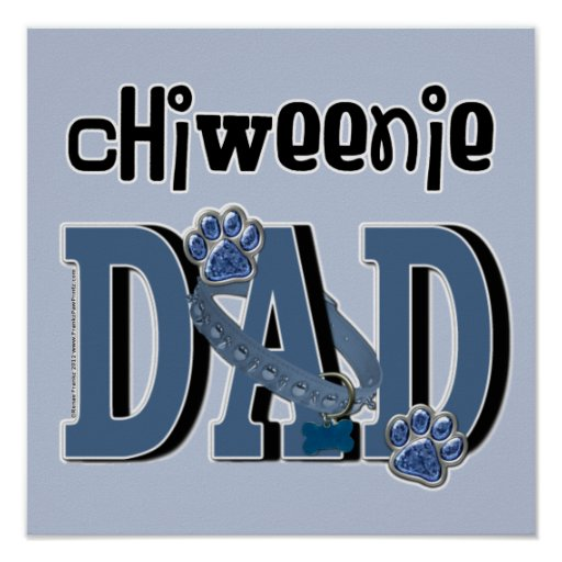 ChiWeenie DAD Posters