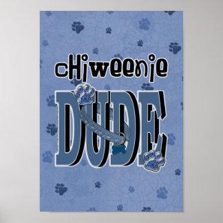 ChiWeenie DUDE Print