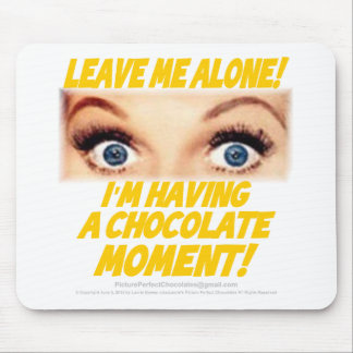 Choc 0001: Leave Me Alone Mouse Pad