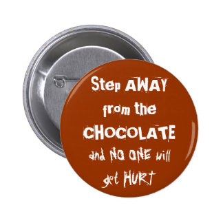 Chocoholic Chocolate Warning 6 Cm Round Badge