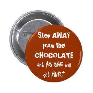 Chocoholic Chocolate Warning Pin