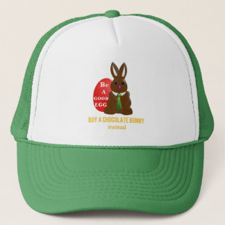 Chocolate Bunnies Are Better For Easter...Not Live Trucker Hat