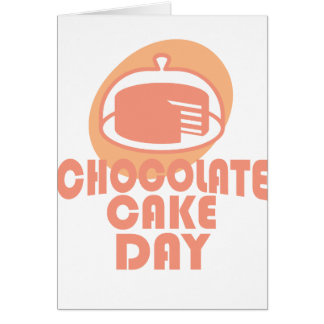Chocolate Cake Day - Appreciation Day Card