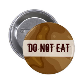 Chocolate Factory - DO NOT EAT Pinback Buttons