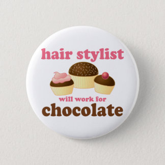 Chocolate Hair Stylist Occupation Gift 6 Cm Round Badge