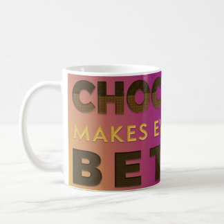 Chocolate Is Better White 11 oz Classic White Mug