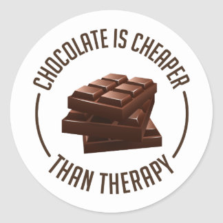 chocolate is cheaper than therapy classic round sticker