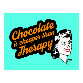 Chocolate is cheaper than therapy postcard