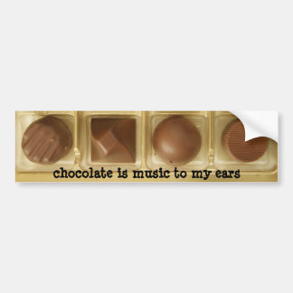 chocolate is music to my ears bumper sticker
