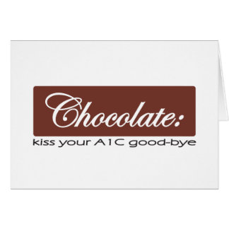 Chocolate: Kiss Your A1C Good-bye Card