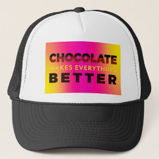Chocolate makes everything better trucker hat